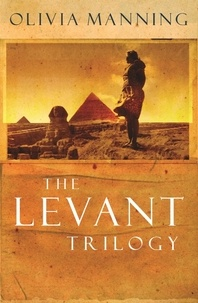 Olivia Manning - The Levant Trilogy - 'Fantastically tart and readable' Sarah Waters.