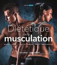 Olivia Meeus et Frédéric Mompo - Dietetique de la musculation ne - Masse, force, perte de graisse, sante, performance.