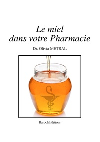 Olivia Metral - Le miel dans votre pharmacie.