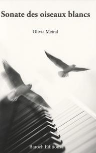 Olivia Metral - Sonate des oiseaux blancs.