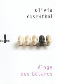 Livres à télécharger gratuitement d'Amazon Eloge des bâtards par Olivia Rosenthal (Litterature Francaise)