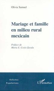 Olivia Samuel - Mariage et famille en milieu rural mexicain.