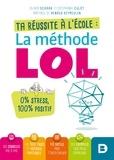 Olivia Schaar et Stephanie Culot - Ta réusssite à l'école : la méthode LOL.