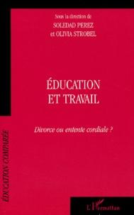 Olivia Strobel et  Collectif - Education et travail - Divorce ou entente cordiale ?.
