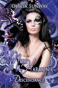 Olivia Sunway - Au nom de l'harmonie Tome 3 : Descendance.