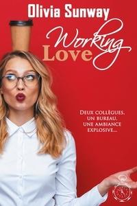 Olivia Sunway - Working Love.