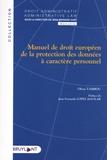 Olivia Tambou - Manuel de droit européen de la protection des données à caractère personnel.
