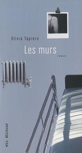 Olivia Tapiero - Les murs.