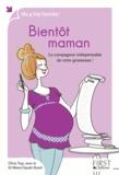 Olivia Toja - Bientôt maman - Le compagnon indispensable de votre grossesse !.