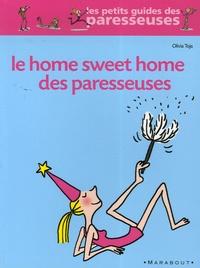 Olivia Toja - Home Sweet Home des paresseuses.