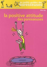 Olivia Toja - La Positive Attitude des paresseuses.