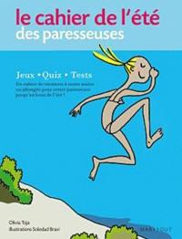 Olivia Toja - Le cahier de l'été des paresseuses.