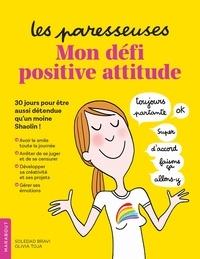Olivia Toja et Soledad Bravi - Mon défi positive attitude - 30 jours pour être aussi détendue qu'un moine Shaolin !.
