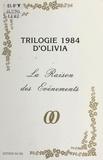 Olivia - Trilogie 1984 d'Olivia : La raison des événements.