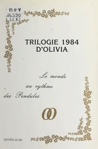 Olivia - Trilogie 1984 d'Olivia : Le monde au rythme des pendules.
