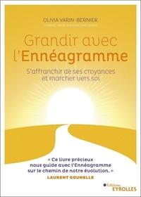 Google e-books à télécharger gratuitement Grandir avec l'ennéagramme  - Dépasser ses croyances et marcher vers soi iBook FB2 in French par Olivia Varin-Bernier 9782212471618