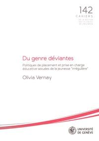 """Olivia Vernay - Du genre déviantes - Politiques de placement et prise en charge éducative sexuées de la jeunesse """"irrégulière""""."""