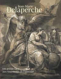 Olivia Voisin - Jean-Marie Delaperche (1771-1843) - Un artiste face aux tourments de l'Histoire.