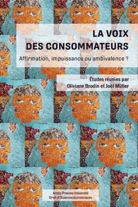 Oliviane Brodin et Joël Müller - La voix des consommateurs - Affirmation, impuissance ou ambivalence ?.