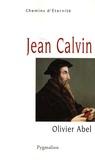 Olivier Abel - Jean Calvin.