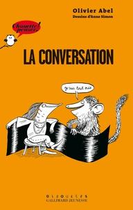 Olivier Abel et Anne Simon - La conversation.