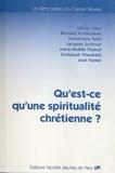 Olivier Abel et Bernard Forthomme - Qu'est-ce qu'une spiritualité chrétienne ?.
