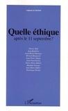 Olivier Abel et Jean Baubérot - Quelle éthique après le 11 septembre ? - Actes de la journée d'étude organisée par la Fondation Ostad Elahi - Ethique et solidarité humaine au Palais du Luxembourg le 10 septembre 2002.