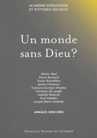 Olivier Abel et Pierre Bernard - Un monde sans Dieu ?.
