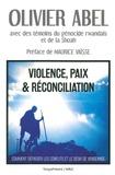 Olivier Abel - Violence, paix et réconciliation - Comment dépasser les conflits et le désir de vengeance.