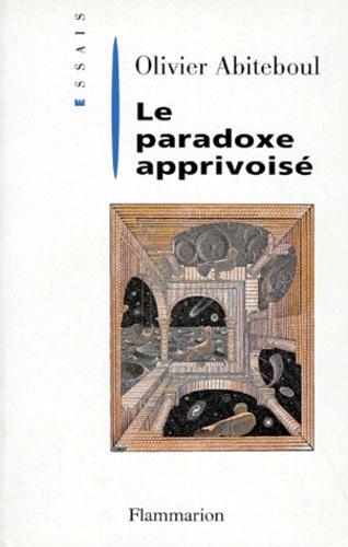 Olivier Abiteboul - Le paradoxe apprivoisé.