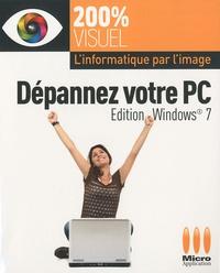 Olivier Abou - Dépannez votre PC;  édition Windows 7.