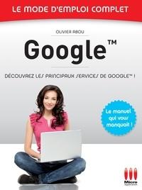 Olivier Abou - Google - Le mode d'emploi complet.