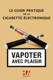 Olivier Abou - Le Guide pratique de la cigarette électronique.