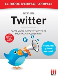 Olivier Abou - Twitter - Le mode d'emploi complet.