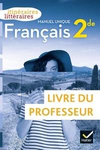 Olivier Achtouk - Français 2de - Manuel unique. Livre du professeur.
