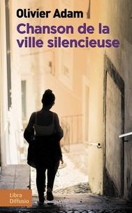 Livres audio téléchargés gratuitement Chanson de la ville silencieuse (French Edition)  par Olivier Adam