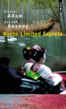Olivier Adam - Kyoto Limited Express.