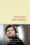Olivier Adam - Les Lisières.