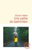 Olivier Adam - Une partie de badminton.