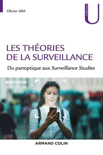 Les théories de la surveillance. Du panoptique aux Surveillance Studies