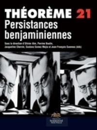 Olivier Aïm et Perrine Boutin - Persistances benjaminiennes.