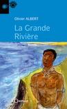Olivier Albert - La grande rivière.