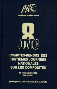 Olivier Allix et  Collectif - Comptes-rendus des journées nationales sur les composites - JNC 8, 16-18 Novembre 1992.