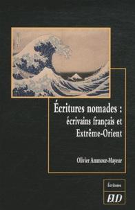 Olivier Ammour-Mayeur - Ecritures nomades : écrivains français et Extrême-Orient.