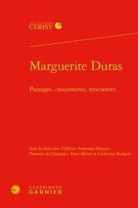 Olivier Ammour-Mayeur et Florence de Chalonge - Marguerite Duras - Passages, croisements, rencontres.