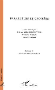 Olivier Ammour-Mayeur et Yasmina Mahdi - Parallèles et croisées.