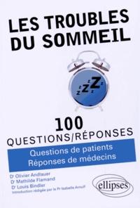 Les troubles du sommeil en 100 questions/réponses - Olivier Andlauer |