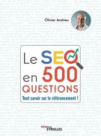 Olivier Andrieu - Le SEO en 500 questions - Tout savoir sur le référencement.