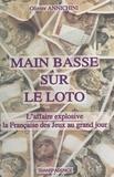 Olivier Annichini - Main basse sur le Loto - L'affaire explosive de la Française des jeux au grand jour.
