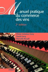 Olivier Antoine-Geny et David Geny - Manuel pratique du commerce des vins.